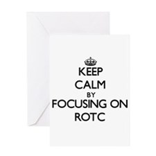 Keep Calm by focusing on Rotc Greeting Cards