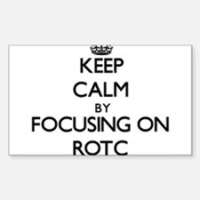 Keep Calm by focusing on Rotc Decal