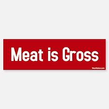 meat is gross Bumper Bumper Bumper Sticker