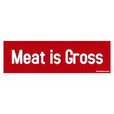meat is gross Bumper Bumper Sticker