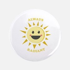 "Always Radiant 3.5"" Button"