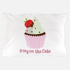 Icing On The Cake Pillow Case