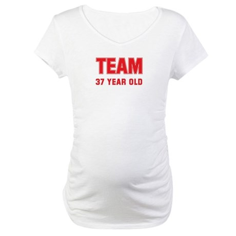 Team 37 YEAR OLD Maternity T-Shirt