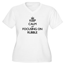 Keep Calm by focusing on Rubble Plus Size T-Shirt