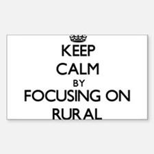 Keep Calm by focusing on Rural Decal