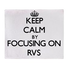 Keep Calm by focusing on Rvs Throw Blanket