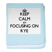 Keep Calm by focusing on Rye baby blanket