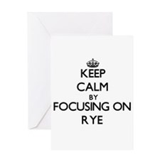 Keep Calm by focusing on Rye Greeting Cards