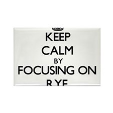 Keep Calm by focusing on Rye Magnets