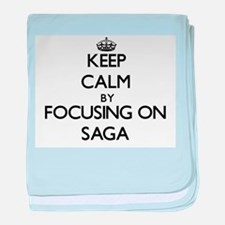 Keep Calm by focusing on Saga baby blanket