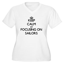 Keep Calm by focusing on Sailors Plus Size T-Shirt