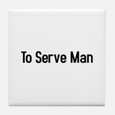 To Serve Man Tile Coaster