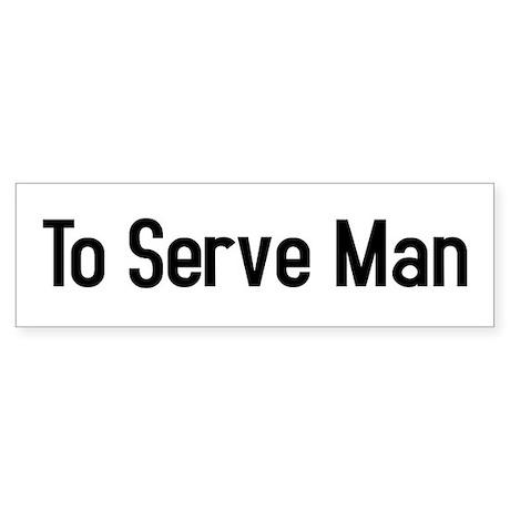 To Serve Man Bumper Sticker
