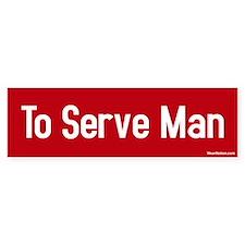 To Serve Man Bumper Car Sticker