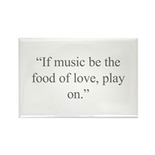 Cute If music be the food of love Rectangle Magnet