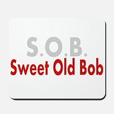 SOB Sweet Old Bob Mousepad