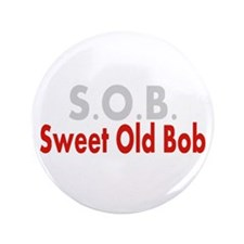"SOB Sweet Old Bob 3.5"" Button"