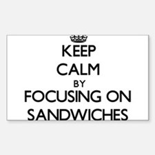 Keep Calm by focusing on Sandwiches Decal