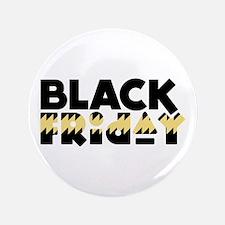 """Dark Friday 3.5"""" Button"""
