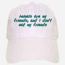 Animals are my friends - Baseball Baseball Cap