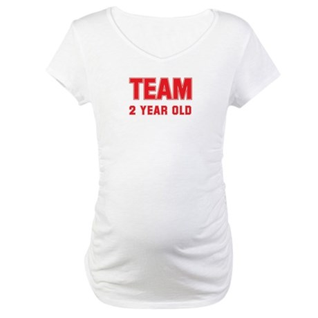 Team 2 YEAR OLD Maternity T-Shirt