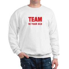 Team 19 YEAR OLD Sweatshirt