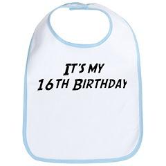 Its my 16th Birthday Bib