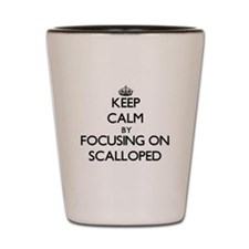 Keep Calm by focusing on Scalloped Shot Glass