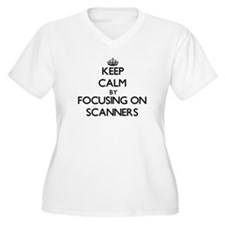 Keep Calm by focusing on Scanner Plus Size T-Shirt