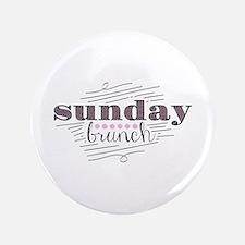 "Sunday Brunch 3.5"" Button"