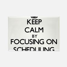 Keep Calm by focusing on Scheduling Magnets