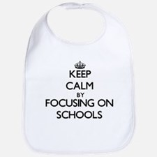 Keep Calm by focusing on Schools Bib