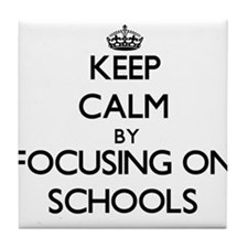Keep Calm by focusing on Schools Tile Coaster