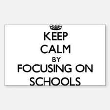 Keep Calm by focusing on Schools Decal