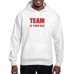 Team 13 YEAR OLD Hoodie