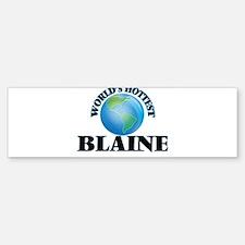 World's Hottest Blaine Bumper Bumper Bumper Sticker