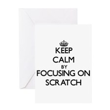 Keep Calm by focusing on Scratch Greeting Cards