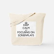 Keep Calm by focusing on Screenplays Tote Bag