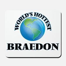 World's Hottest Braedon Mousepad