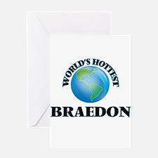 World's Hottest Braedon Greeting Cards