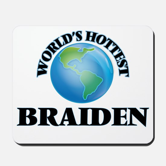 World's Hottest Braiden Mousepad