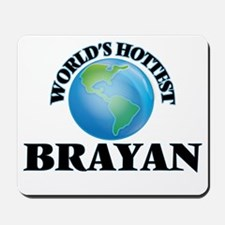 World's Hottest Brayan Mousepad