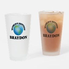 World's Hottest Braydon Drinking Glass
