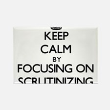 Keep Calm by focusing on Scrutinizing Magnets
