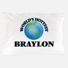 World's Hottest Braylon Pillow Case