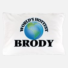 World's Hottest Brody Pillow Case