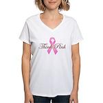 Think Pink Women's V-Neck T-Shirt