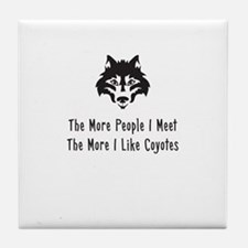The More People I Meet The More I Like Coyotes Til