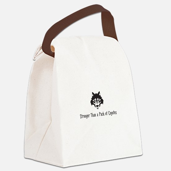 Stronger Than a Pack of Coyotes Canvas Lunch Bag