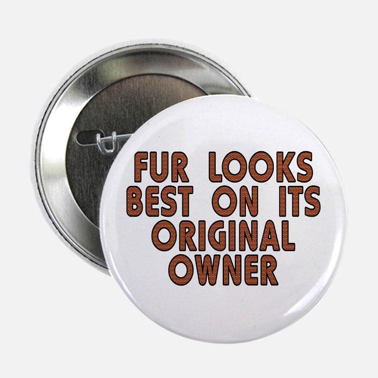 "Fur looks best - 2.25"" Button"